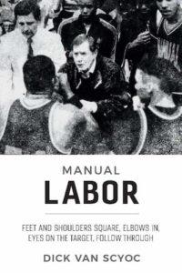 Manul Labor by Dick Van Scyoc
